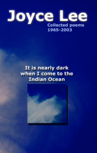 Cover of Joyce Lee's It is nearly dark when I come to the Indian Ocean
